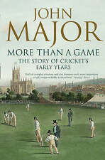 More Than A Game: The Story of Cricket's Early Years, John Major, New Book