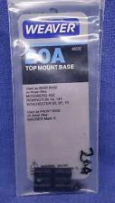 WEAVER TOP MOUNT BASE 20A 48020 MOSSBERG REMINGTON MAUSER WINCHESTER   BLACK