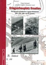 Kriegsschauplatz Kroatien - Die deutsch-kroatischen Legions-Divisionen (Schraml)