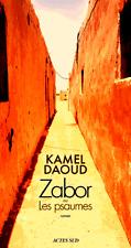 *Zabor ou Les psaumes*16/08/2017**Kamel Daoud**POSER des QUESTIONS pas de BOMBES