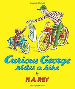Curious George Rides a Bike Reinforced Library Binding H. A. Rey