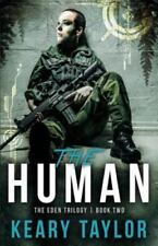 The Human by Keary Taylor (2013, Paperback) Book 2 The Eden Trilogy