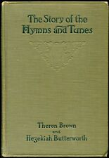 THE STORY OF THE HYMNS AND TUNES BY THERON BROWN & HEZEKIAH BUTTERWORTH  1906 HB