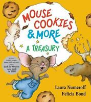 Mouse Cookies & More: A Treasury (if You Give...): By Laura Numeroff