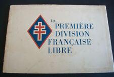 WW2 - LIVRET « LA PREMIERE DIVISION FRANCAISE LIBRE » Edition de 1945