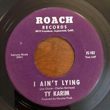 Rare Northern Soul 45 Ty Karim - I Ain't Lying HEAR! Roach