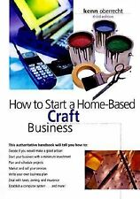How to Start a Home-Based Craft Business by Kenn Oberrecht (2000, Paperback)