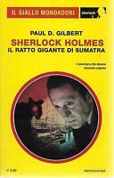 (Gilbert) Il ratto gigante di Sumatra 2018 Mondadori il giallo Sherlock 50