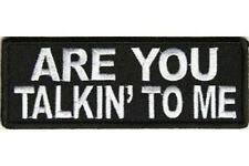 ARE YOU TALKIN' TO ME EMBROIDERED IRON ON PATCH