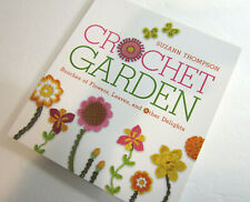 Crochet Garden Pattern Book By Suzann Thompson Flowers Leaves and Other Delights