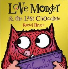 Love Monster and the Last Chocolate by Rachel Bright (Paperback, 2014)