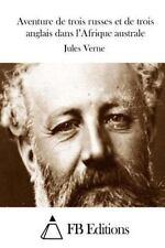 Aventure de Trois Russes et de Trois Anglais Dans l'Afrique Australe by Jules...