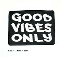GOOD VIBES ONLY EMBROIDERED IRON OR SEW ON LARGE PATCH APPLIQUES BADGE