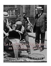 La Ley Seca y la Prohibición en Los Estados Unidos by Charles River Charles...