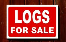 LOGS FOR SALE sign 3mm foamex PVC plastic 30x20cm