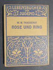 Thackeray ROSE UND RING Geschichte von den beiden Prinzen Giglio und Bulbo  1910