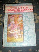 TWO LITTLE TREASURE SEEKERS MARY BALDWIN CHILDRENS STORY BOOK c.1925 HARD BACK