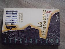 12µµ Livre Violaine Vanoyeke Le Voyage d'eternité La Pharaonne T3