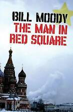 NEW The Man in Red Square by Bill Moody