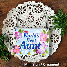 World's Best AUNT * Gift Ornament Mini Sign * All Family Members Available USA