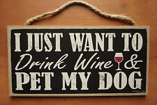 JUST WANT TO DRINK WINE & PET MY DOG Cafe Kitchen Puppy Wood Home Decor Sign NEW