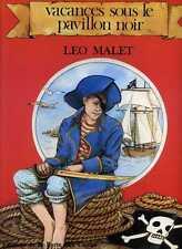 LEO MALET. VACANCES SOUS LE PAVILLON NOIR. 1982