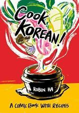 Cook Korean! : A Comic Book with Recipes by Robin Ha (2016, Paperback)