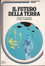 BIBLIOTECA URANIA 5 POUL ANDERSON-IL FUTURO DELLA TERRA 1980 MONDADORI