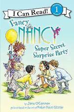 I Can Read Level 1: Fancy Nancy - Super Secret Surprise Party by Jane...