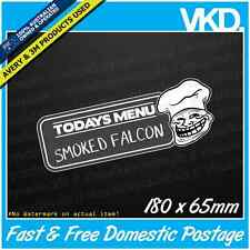 Todays Menu Falcon Sticker/ Decal - Commodore Holden JDM Drag Race Drift Funny
