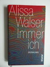 Immer ich – Bestseller Erzählung von Alissa Walser