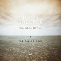 Michael Brecker - Nearness Of You: The Ballad Book [New Vinyl LP] Gatefold LP Ja