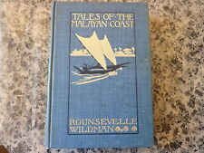 Tales of the Malayan Coast by Rounsevelle Wildman From Penang to the Philippines