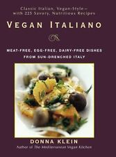 Vegan Italiano: Meat-free, Egg-free, Dairy-free Dishes from Sun-Drenched Italy -