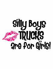 Silly Boys (Email us color otherwise we ship White text and Pink Lips)