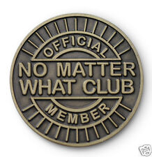 """""""No Matter What Club"""" AA/NA/12 Step Recovery Program Bronze Coin /Token/Chip"""