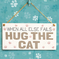 When All Else Fails Hug The Cat - Super Cute Wooden Door Sign Gift For Cat Mum