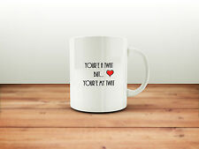 Your My Twat Love Fun,Joke,Humour Coffee,Tea Mug ,Great gift for valentines day