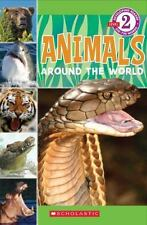 Scholastic Reader Level 2: Animals Around the World NEW Hardcover Grades 1-2
