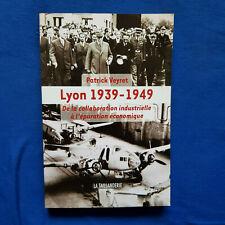 Patrick Veyret: Lyon 1939-1949. De la collaboration industrielle à l'épuration..