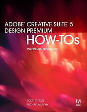 NEW Adobe Creative Suite 5 Design Premium How-Tos: 100 Essential Techniques