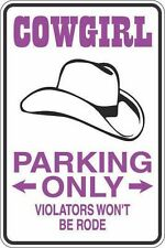 """*Aluminum* Cowgirl Parking Only Won't Be Rode 8""""x12"""" Metal Novelty Sign  S271"""