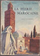 C1 Gadala LA FEERIE MAROCAINE 1931 ILLUSTRE 203 Heliogravures SI MAMMERI Maroc
