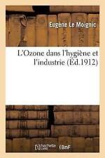 L'Ozone Dans L'Hygia]ne Et L'Industrie by Le Moignic (Paperback / softback,...