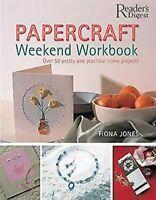 Papercraft Fin de Semana Workbook: sobre 50 Bonito y Práctico Hogar Proyectos