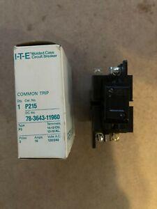 New ITE P215 2 POLE 15 AMP Circuit Breaker 78-3643-11960