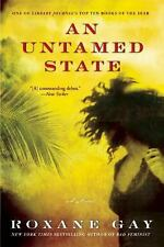 An Untamed State by Roxane Gay (2014, Paperback)