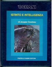 COUSTEAU JACQUES ISTINTO E INTELLIGENZA GLI OCEANI FABBRI 1973 VIAGGI MARE