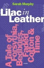 Lilac in Leather : A Tale of Forsythia, Bedbugs, Faded Cotton and Time