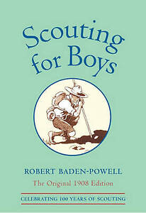 Scouting for Boys: A Handbook for Instruction in Good Citizenship by Robert...